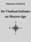 Philarète Chasles: De l'industrialisme au Moyen-âge