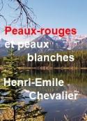 Henri emile Chevalier: Peaux-rouges et peaux-blanches
