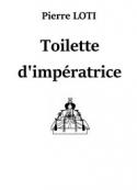 Pierre Loti: Toilette d'impératrice