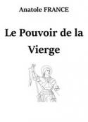 Anatole France: Le Pouvoir de la Vierge