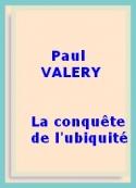 Paul Valéry: La conquête de l'ubiquité