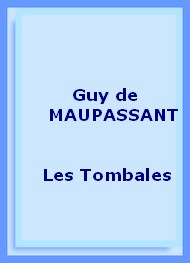 Guy de Maupassant - Les Tombales
