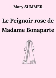Illustration: Le Peignoir rose de Madame Bonaparte - Mary Summer