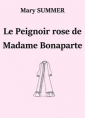 Le Peignoir rose de Madame Bonaparte