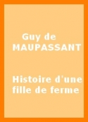 Guy de Maupassant: Histoire d'une fille de ferme