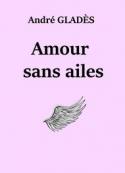 André Gladès: Amour sans ailes
