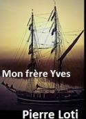 Pierre Loti: Mon frère Yves