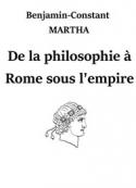 Benjamin constant Martha: De la philosophie à Rome sous l'empire