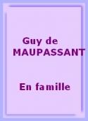 Guy de Maupassant: En famille
