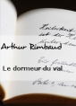 Arthur Rimbaud: Le dormeur du val (version 3)