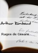 Arthur Rimbaud: Rages de Césars