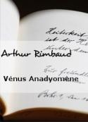 Arthur Rimbaud: Vénus Anadyomène
