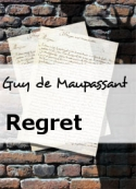Guy de Maupassant: Regret