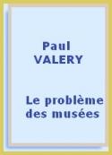 Paul Valéry: Le problème des musées