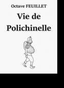 Octave Feuillet: Vie de Polichinelle