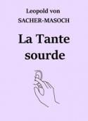 Léopold von Sachermasoch: La Tante sourde (Version 2)