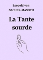 Léopold von Sachermasoch: La Tante sourde (Version 2)