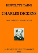 Hippolyte Taine: Charles Dickens, son talent et ses oeuvres