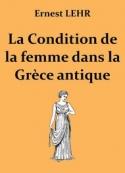 Ernest Lehr: La Condition de la femme dans la Grèce antique