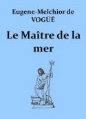 Eugène melchior Vogue (de): Le Maître de la mer