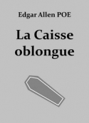edgar allan poe: La Caisse oblongue