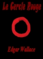 Edgar Wallace: Le Cercle Rouge