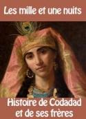 Les 1001 nuits: Histoire de Codadad et de ses frères
