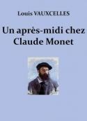 Louis Vauxcelles: Un après-midi chez Claude Monet
