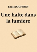 Claude Jouffroy: Une halte dans la lumière