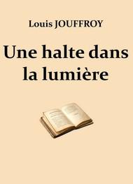 Claude Jouffroy - Une halte dans la lumière