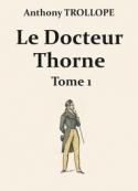 Anthony Trollope: Le Docteur Thorne (Première partie)