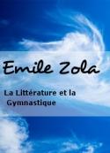 Emile Zola: La Littérature et la Gymnastique