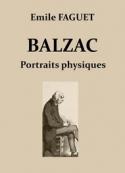 Emile Faguet: Balzac – Portraits physiques