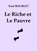 Paul Bourget: Le Riche et Le Pauvre