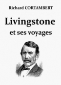 Richard Cortambert: Livingstone et ses voyages