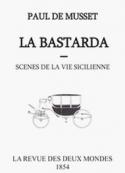 Paul de Musset: La Bastarda, scènes de la vie sicilienne