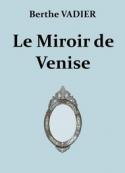Berthe Vadier: Le Miroir de Venise