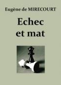 Eugène de Mirecourt : Echec et mat