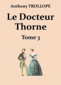 Anthony Trollope: Le Docteur Thorne (Troisième partie)