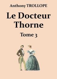 Anthony Trollope - Le Docteur Thorne (Troisième partie)