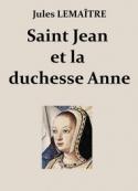 Jules Lemaître: Saint Jean et la duchesse Anne