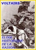 Voltaire: Eloge historique de la Raison