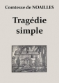 Anna de Noailles: Tragédie simple