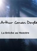 Arthur Conan Doyle: La Brèche au Monstre