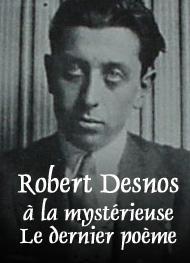 Illustration: Poèmes-à la mystérieuse-Le dernier poème - Robert Desnos