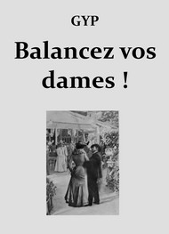 Illustration: Balancez vos dames ! - Gyp