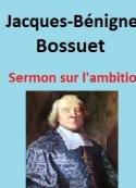 Jacques-Bénigne Bossuet: Sermon sur l'ambition