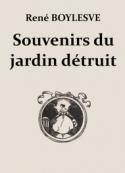 René Boylesve: Souvenirs du jardin détruit