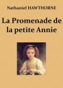 Nathaniel Hawthorne: La Promenade de la petite Annie (Version 2)