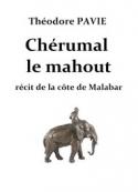 Théodore Pavie: Chérumal le mahout- récit de la côte de Malabar